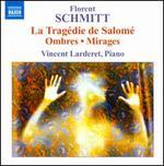 Florent Schmitt: La Tragédie de Salomé; Ombres; Miarges
