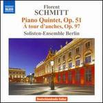 Florent Schmitt: Piano Quintet, Op. 51; À tour d'anches, Op. 97