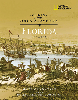 Florida 1513-1821 - Cannavale, Matthew C, and Olwell, Robert, Professor