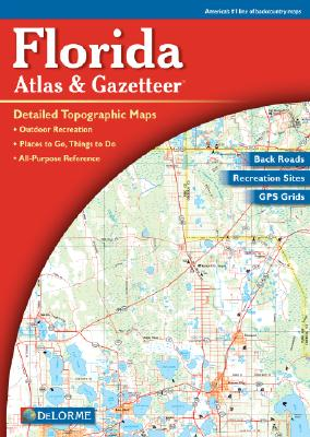 Florida Atlas & Gazetteer - Delorme Publishing Company