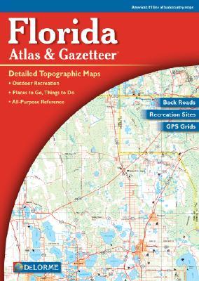 Florida Atlas & Gazetteer - Delorme Publishing Company