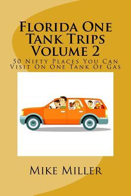 Florida One Tank Trips Volume 2 - Miller, Mike