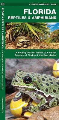 Florida Reptiles & Amphibians: A Folding Pocket Guide to Familiar Species of Florida & the Everglades - Kavanagh, James, and Press, Waterford