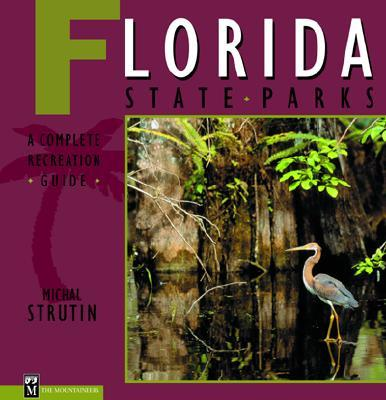 Florida State Parks: A Complete Recreation Guide - Strutin, Michal