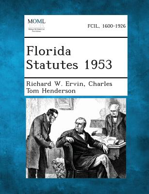 Florida Statutes 1953 - Ervin, Richard W, and Henderson, Charles Tom