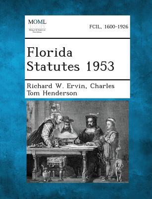 Florida Statutes 1953 - Ervin, Richard W, and Henderson, Charles Tom
