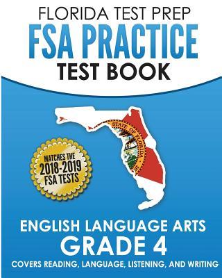 Florida Test Prep FSA Practice Test Book English Language Arts Grade 4: Covers Reading, Language, Listening, and Writing - Test Master Press Florida