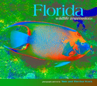 Florida Wildlife Impressions - Stack, Tom (Photographer), and Stack, Therisa (Photographer)