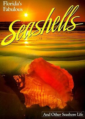 Florida's Fabulous Seashells: And Other Seashore Life - Williams, Winston, and Carmichael, Pete