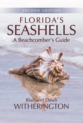 Florida's Seashells: A Beachcomber's Guide - Witherington, Blair