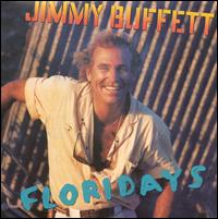 Floridays - Jimmy Buffett