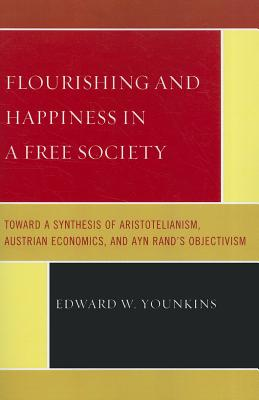 Flourishing & Happiness in a Fpb - Younkins, Edward W