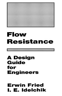Flow Resistance: A Design Guide for Engineers - Fried, Erwin