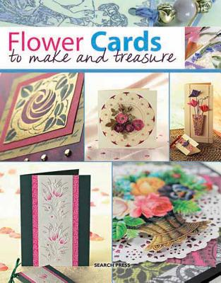 Flower Cards to Make and Treasure - Balchin, Judy, and Cox, Ann, and Gray, Barbara