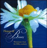 Flower of Beauty - Benjamin Dale (cello); Kelly Ann Bixby (soprano); Westminster Choir (choir, chorus); Joe Miller (conductor)