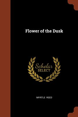Flower of the Dusk - Reed, Myrtle
