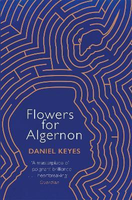 Flowers For Algernon: A Modern Literary Classic - Keyes, Daniel