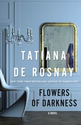 Flowers of Darkness - De Rosnay, Tatiana