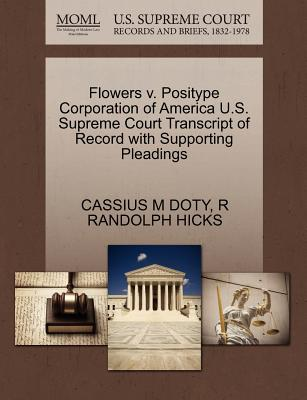 Flowers V. Positype Corporation of America U.S. Supreme Court Transcript of Record with Supporting Pleadings - Doty, Cassius M, and Hicks, R Randolph