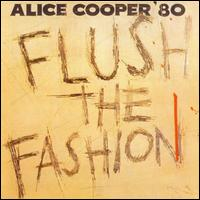 Flush the Fashion - Alice Cooper