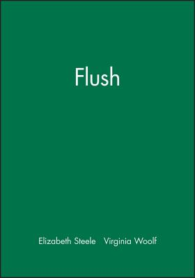Flush - Woolf, Virginia, and Steele, Elizabeth (Editor)
