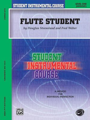 Flute Student: Level One (Elementary) - Weber, Fred, and Steensland, Douglas
