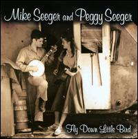 Fly Down Little Bird - Mike & Peggy Seeger