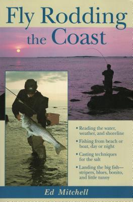 Fly Rodding the Coast - Mitchell, Ed