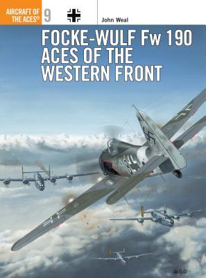 Focke-Wulf FW 190 Aces of the Western Front - Weal, John