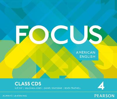 Focus AmE 4 Class CDs - Jones, Vaughan, and Kay, Sue, and Brayshaw, Daniel