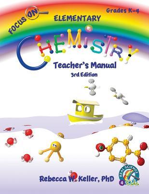 Focus On Elementary Chemistry Teacher's Manual 3rd Edition - Keller, Rebecca W