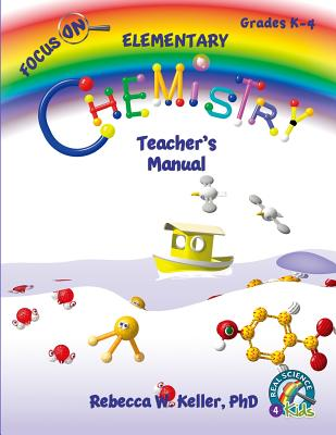 Focus on Elementary Chemistry Teacher's Manual - Keller Phd, Rebecca W