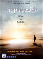 Focus on Family Presents: Irreplaceable -