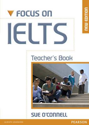 Focus on IELTS Teacher's Book New Edition - O'Connell, Sue