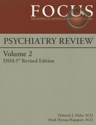 Focus Psychiatry Review: Volume 2 - Hales, Deborah J, M.D. (Editor), and Rapaport, Mark Hyman, MD (Editor)