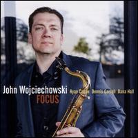 Focus - John Wojciechowski