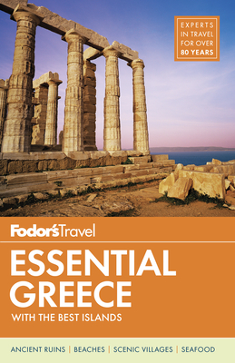 Fodor's Essential Greece: With the Best Islands - Fodor's Travel Guides