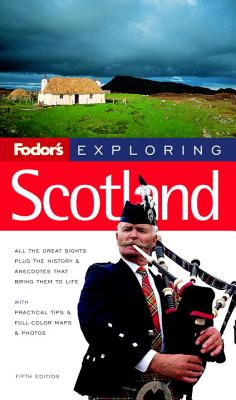Fodor's Exploring Scotland, 5th Edition - Fodor's (Creator)