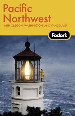 Fodor's Pacific Northwest - Fodor's (Creator)