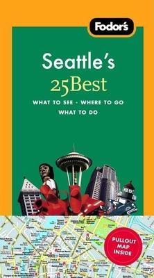 Fodor's Seattle's 25 Best - Tedesko, Suzanne