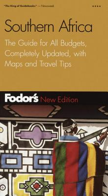 Fodor's Southern Africa, 2nd Edition: The Guide for All Budgets, Completely Updated, with Maps and Travel Tips - Fodor's (Creator)