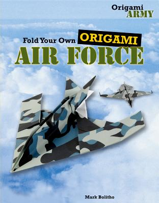 Fold Your Own Origami Air Force - Bolitho, Mark