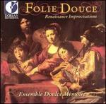 Folie Douce (Sweet Folly) Renaissance Improvisations