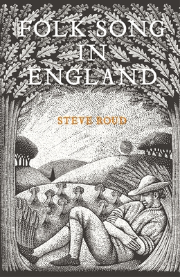 Folk Song in England - Roud, Steve
