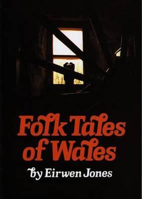 Folk Tales of Wales - Jones, Eirwen