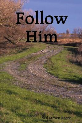 Follow Him - Steven Keene, Karl