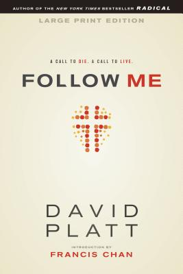 Follow Me Large Print Edition: A Call to Die. a Call to Live. - Platt, David