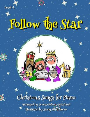 Follow the Star: Christmas Songs for Piano: Level 4 - McFarland, Donna Gielow, and Wilson, Cherry (Contributions by)