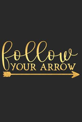 Follow Your Arrow: A Matte Soft Cover Daily Prayer Journal Notebook to Write In, 120 Blank Lined Pages for Thoughts, Prayers, Thanks and Devotions - Devotional Journals