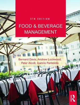 Food and Beverage Management - Davis, Bernard, and Lockwood, Andrew John, and Pantelidis, Ioannis S.
